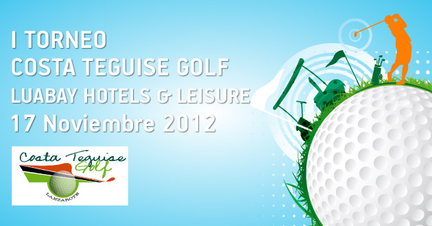 I Torneo Costa Teguise Golf Luabay Hotels & Leisure