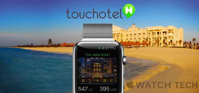 ToucHotel presenta en Apple Watch los 10 Hoteles Top de la zona
